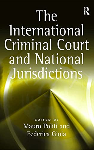 9780754674368: The International Criminal Court and National Jurisdictions
