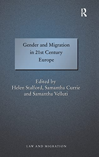 9780754674504: Gender and Migration in 21st Century Europe (Law and Migration)