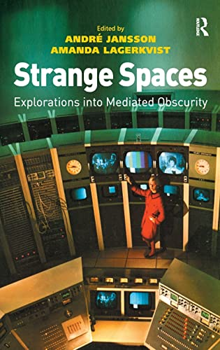 9780754674610: Strange Spaces: Explorations into Mediated Obscurity