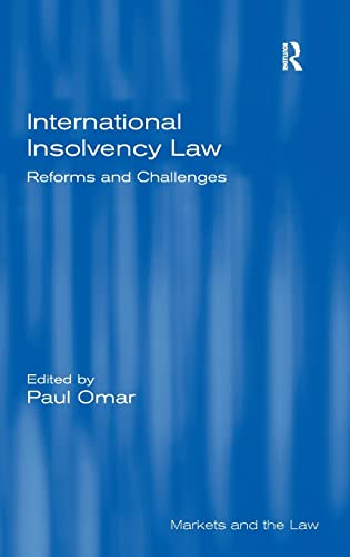 9780754674825: International Insolvency Law: Reforms and Challenges (Markets and the Law)