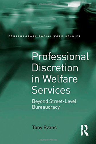 9780754674917: Professional Discretion in Welfare Services: Beyond Street-Level Bureaucracy (Contemporary Social Work Studies)