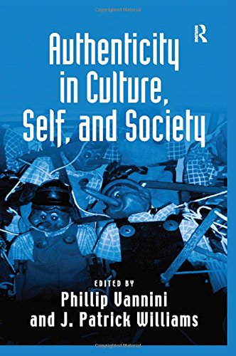 9780754675167: Authenticity in Culture, Self, and Society