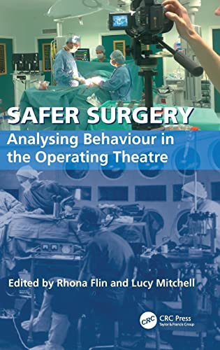 9780754675365: Safer Surgery: Analysing Behaviour in the Operating Theatre