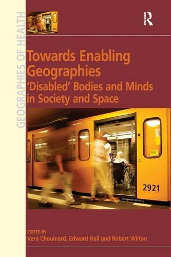 Towards Enabling Geographies (Geographies of Health): Vera Chouinard; Edward