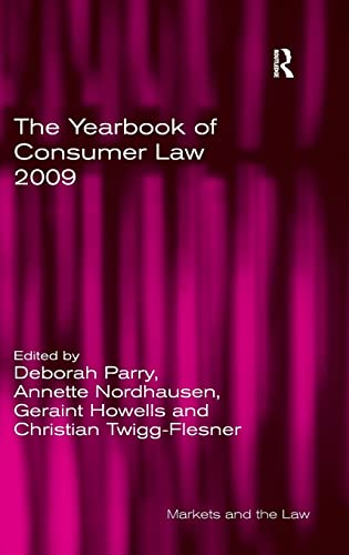 The Yearbook of Consumer Law 2009 (Markets: Christian Twigg-Flesner, Deborah