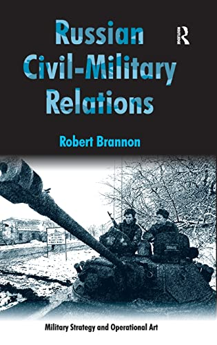 9780754675914: Russian Civil-Military Relations