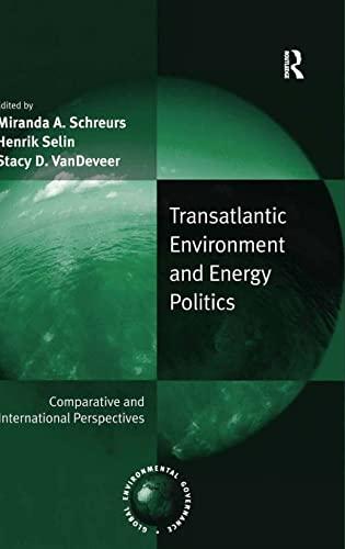 9780754675976: Transatlantic Environment and Energy Politics: Comparative and International Perspectives (Global Environmental Governance)