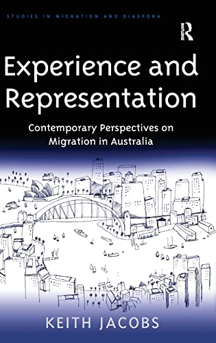9780754676102: Experience and Representation: Contemporary Perspectives on Migration in Australia (Studies in Migration and Diaspora)