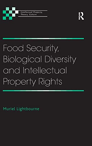 9780754676119: Food Security, Biological Diversity and Intellectual Property Rights (Intellectual Property, Theory, Culture)