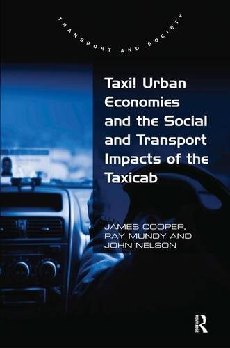 9780754676287: Taxi! Urban Economies and the Social and Transport Impacts of the Taxicab (Transport and Society)