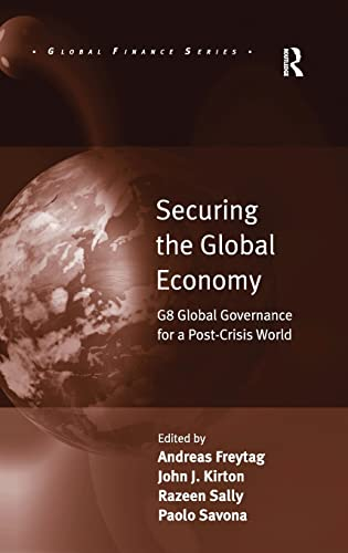Securing the Global Economy: G8 Global Governance: Freytag, Andreas; Savona,
