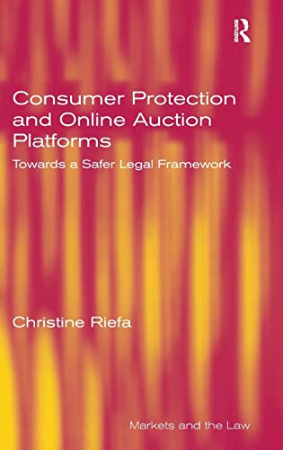 9780754677109: Consumer Protection and Online Auction Platforms: Towards a Safer Legal Framework (Markets and the Law)