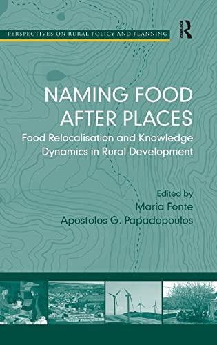 9780754677185: Naming Food After Places: Food Relocalisation and Knowledge Dynamics in Rural Development (Perspectives on Rural Policy and Planning)