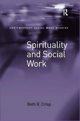 9780754677345: Spirituality and Social Work (Contemporary Social Work Studies)