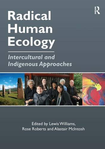 9780754677680: Radical Human Ecology: Intercultural and Indigenous Approaches
