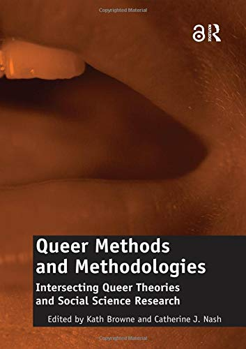 9780754678434: Queer Methods and Methodologies: Intersecting Queer Theories and Social Science Research