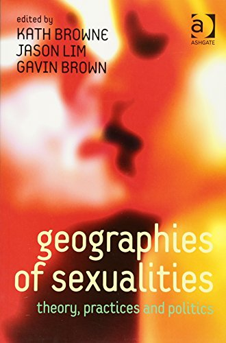 9780754678526: Geographies of Sexualities: Theory, Practices and Politics