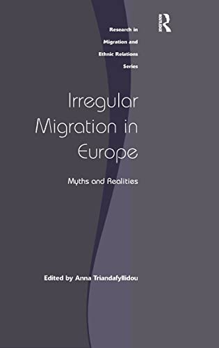 9780754678861: Irregular Migration in Europe: Myths and Realities (Research in Migration and Ethnic Relations)