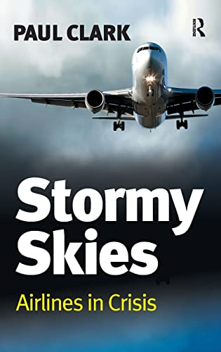 9780754678878: Stormy Skies: Airlines in Crisis