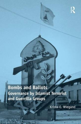 9780754678915: Bombs and Ballots: Governance by Islamist Terrorist and Guerrilla Groups