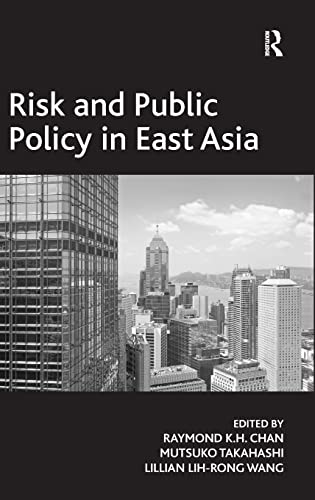 Risk and Public Policy in East Asia (Variorum collected studies series): Takahashi, Mutsuko