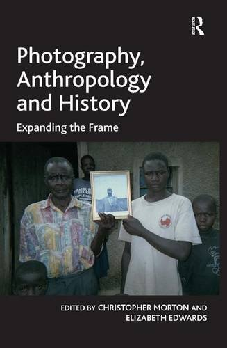 9780754679097: Photography, Anthropology and History: Expanding the Frame