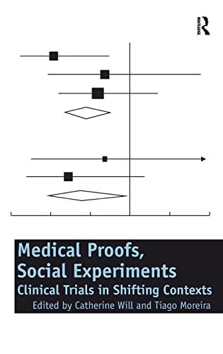 9780754679288: Medical Proofs, Social Experiments: Clinical Trials in Shifting Contexts