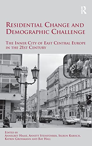 Residential Change and Demographic Challenge: The Inner City of East Central Europe in the 21st ...