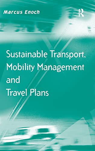 9780754679394: Sustainable Transport, Mobility Management and Travel Plans (Transport and Mobility)
