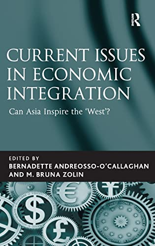 Current Issues in Economic Integration: Can Asia Inspire the 'West'?: M. Bruna Zolin