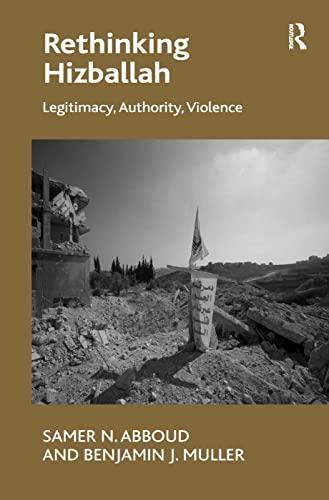 9780754679660: Rethinking Hizballah: Legitimacy, Authority, Violence
