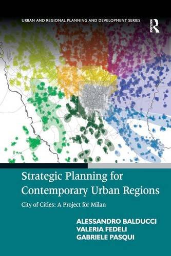 9780754679677: Strategic Planning for Contemporary Urban Regions: City of Cities: A Project for Milan (Urban and Regional Planning and Development)