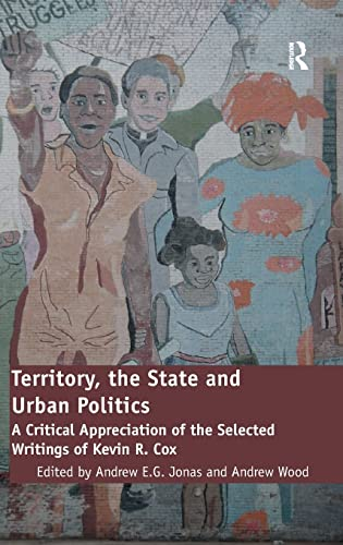 Territory, the State and Urban Politics: A: Andrew E. G.