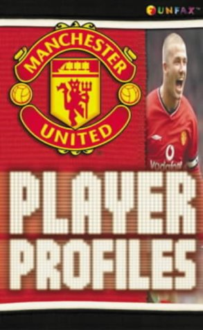 9780754703464: Manchester United: Player Profiles (Funfax)