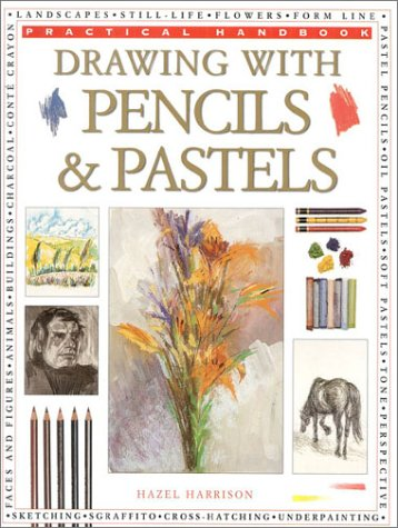 9780754800071: Drawing with Pencils & Pastels (Practical Handbook)