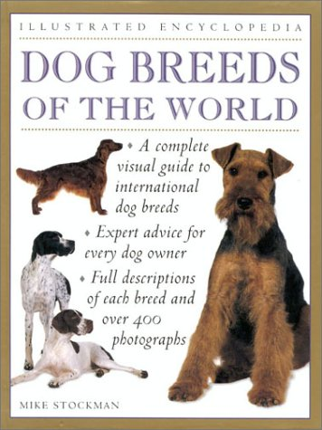 Dog Breeds of the World (Illustrated Encyclopedia): Stockman, Mike
