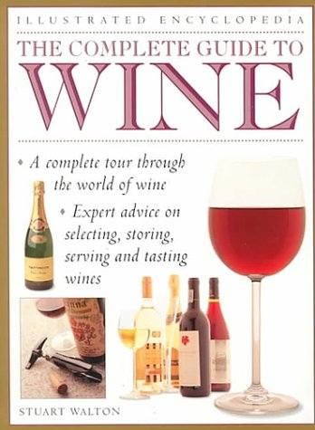 9780754800248: The Complete Guide to Wine (Illustrated Encyclopedia)