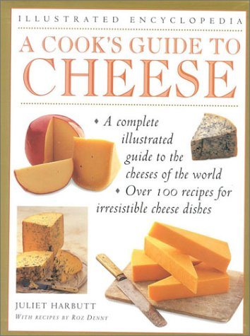 9780754800262: A Cook's Guide to Cheese (Illustrated Encyclopedia)