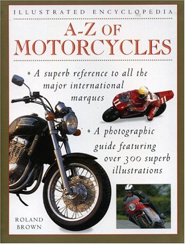 9780754800293: A-Z Motorcycles (Illustrated Encyclopedia)