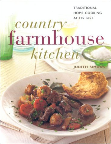 9780754800507: Country Farmhouse Kitchen: Traditional Home Cooking at Its Best (Contemporary Kitchen)