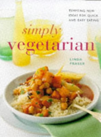 Simply Vegetarian: Tempting New Ideas for Quick and Easy Eating (Contemporary Kitchen): Fraser, ...