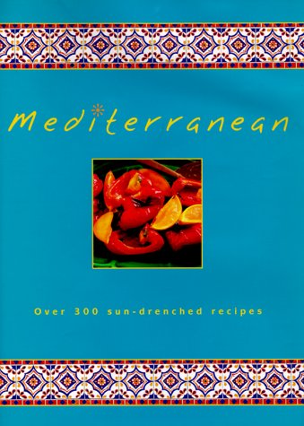 Mediterranean : Over 300 Sun-Drenched Recipes: Clark, Jacqueline; Farrow, Joanna