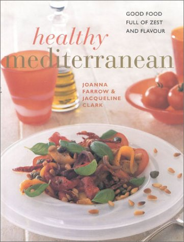 Healthy Mediterranean: Good Food Full of Zest and Flavour (The contemporary kitchen)