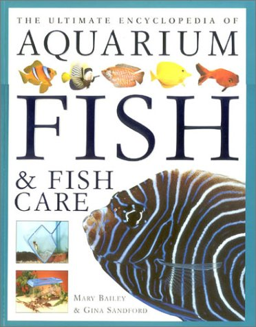 The Ultimate Encyclopedia of Aquarium Fish: Mary Bailey