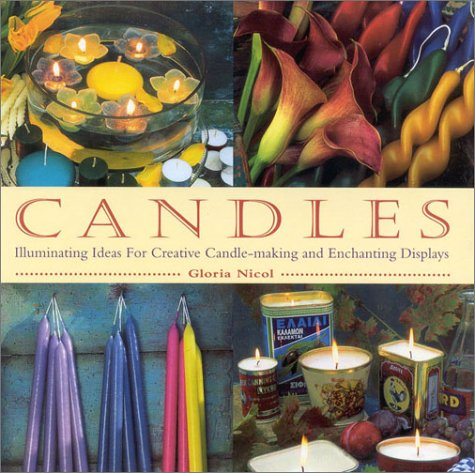 9780754801887: Candles: Illuminating Ideas for Creative Candlemaking and Enchanting Displays