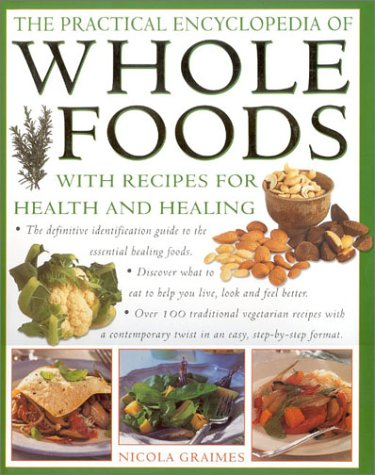 9780754801948 the practical encyclopedia of wholefoods with 9780754801948 the practical encyclopedia of wholefoods with recipes for health and healing forumfinder Image collections