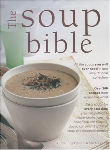 9780754802402: The Soup Bible