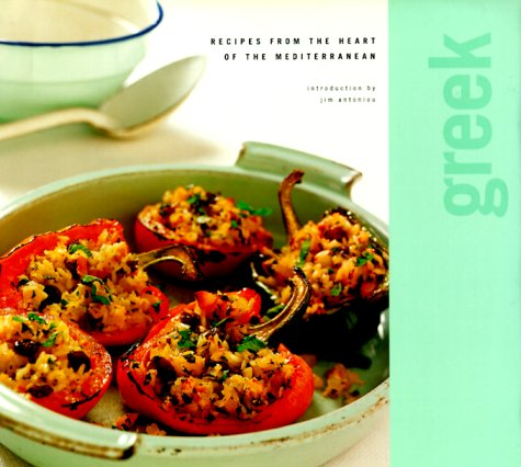 Greek: Recipes from the Heart of the Mediterranean