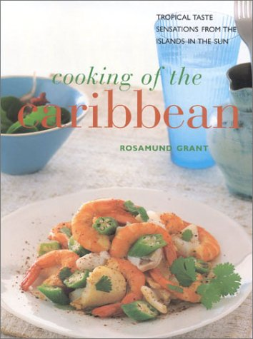 9780754802655: Cooking of the Caribbean: Tropical Taste Sensations from the Islands in the Sun
