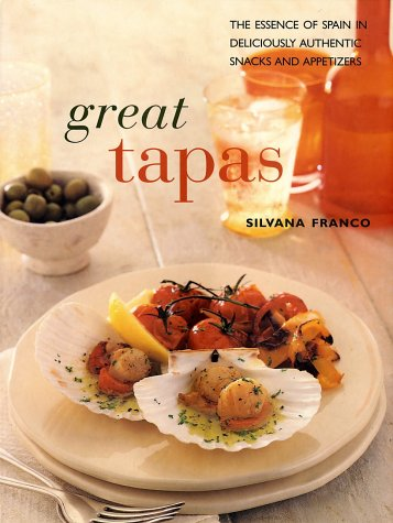9780754802662: Great Tapas: The Essence of Spain in Deliciously Authentic Snacks and Appetizers (Contemporary Kitchen)